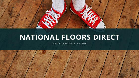 National Floors Direct Discusses the Impact of New Flooring in a Home
